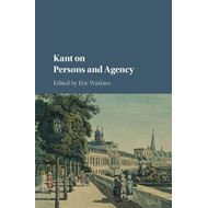 Kant on Persons and Agency (BOK)