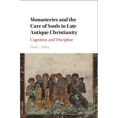 Monasteries and the Care of Souls in Late Antique Christiani (BOK)