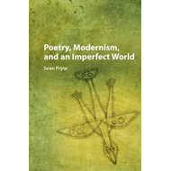 Poetry, Modernism, and an Imperfect World (BOK)