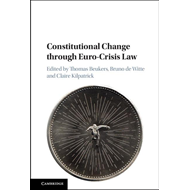 Constitutional Change through Euro-Crisis Law (BOK)