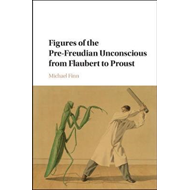 Figures of the Pre-Freudian Unconscious from Flaubert to Pro (BOK)