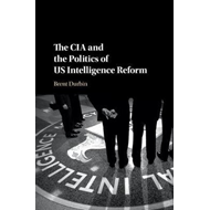 CIA and the Politics of US Intelligence Reform (BOK)