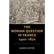 Woman Question in France, 1400-1870 (BOK)