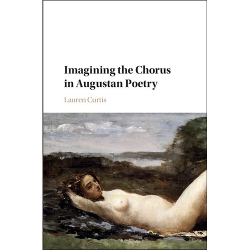 Imagining the Chorus in Augustan Poetry (BOK)