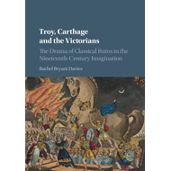 Troy, Carthage and the Victorians (BOK)