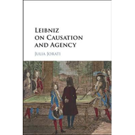 Leibniz on Causation and Agency (BOK)