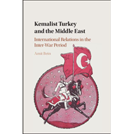 Kemalist Turkey and the Middle East (BOK)