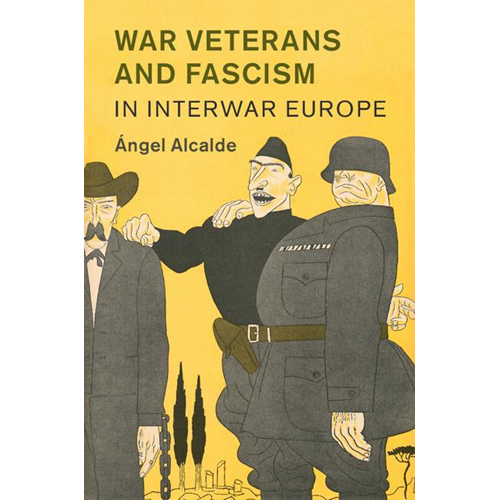 War Veterans and Fascism in Interwar Europe (BOK)
