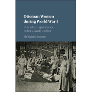 Ottoman Women during World War I (BOK)