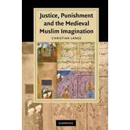 Justice, Punishment and the Medieval Muslim Imagination (BOK)