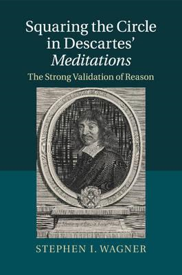 Squaring the Circle in Descartes' Meditations (BOK)