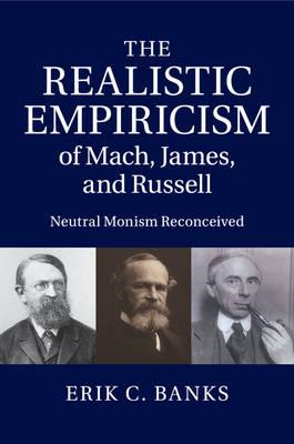 Realistic Empiricism of Mach, James, and Russell (BOK)