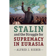 Stalin and the Struggle for Supremacy in Eurasia (BOK)