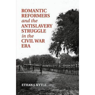 Romantic Reformers and the Antislavery Struggle in the Civil (BOK)