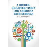 Richer, Brighter Vision for American High Schools (BOK)