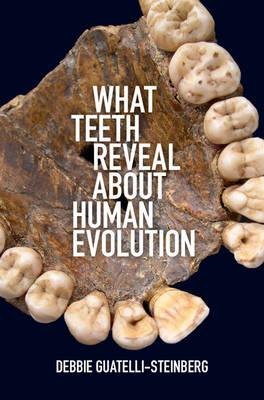 What Teeth Reveal about Human Evolution (BOK)