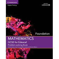GCSE Mathematics for Edexcel Foundation Problem-Solving Book (BOK)