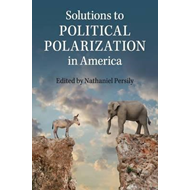 Solutions to Political Polarization in America (BOK)