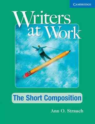 Writers at Work: The Short Composition Student's Book and Wr (BOK)