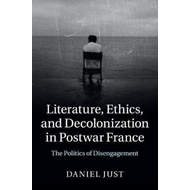 Literature, Ethics, and Decolonization in Postwar France (BOK)