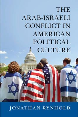 Arab-Israeli Conflict in American Political Culture (BOK)
