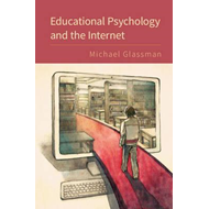 Educational Psychology and the Internet (BOK)