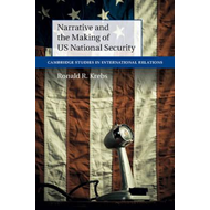 Narrative and the Making of US National Security (BOK)