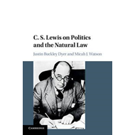 C. S. Lewis on Politics and the Natural Law (BOK)