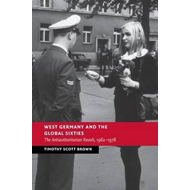 West Germany and the Global Sixties (BOK)