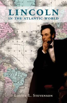 Lincoln in the Atlantic World (BOK)