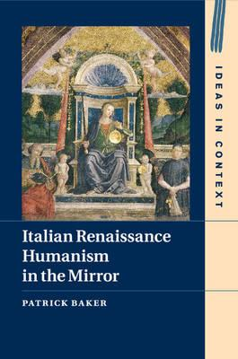 Italian Renaissance Humanism in the Mirror (BOK)