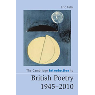 Cambridge Introduction to British Poetry, 1945-2010 (BOK)