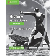 History for the IB Diploma Paper 1 The Move to Global War (BOK)