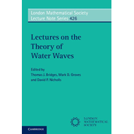 Lectures on the Theory of Water Waves (BOK)