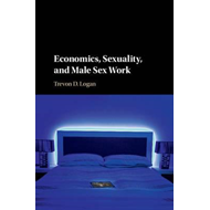 Economics, Sexuality, and Male Sex Work (BOK)