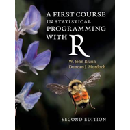 First Course in Statistical Programming with R (BOK)