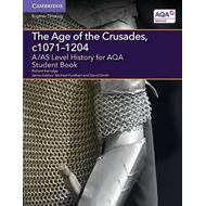 A/AS Level History for AQA The Age of the Crusades, c1071-12 (BOK)