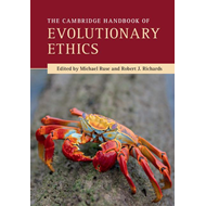 Cambridge Handbook of Evolutionary Ethics (BOK)