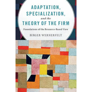 Adaptation, Specialization, and the Theory of the Firm (BOK)
