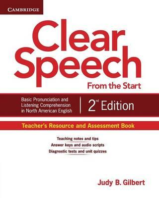 Clear Speech from the Start Teacher's Resource and Assessment Book: Basic Pronunciation and Listenin (BOK)