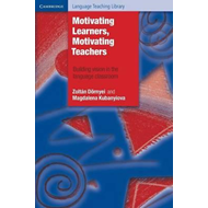 Motivating Learners, Motivating Teachers