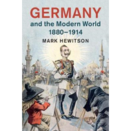 Germany and the Modern World, 1880-1914 (BOK)