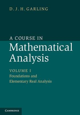 Course in Mathematical Analysis: Volume 1, Foundations and E (BOK)