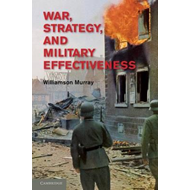 War, Strategy, and Military Effectiveness (BOK)