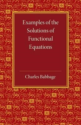 Examples of the Solutions of Functional Equations (BOK)