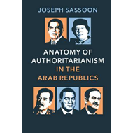 Anatomy of Authoritarianism in the Arab Republics (BOK)
