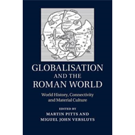 Globalisation and the Roman World (BOK)