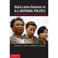 Black-Latino Relations in U.S. National Politics: Beyond Conflict or Cooperation (BOK)
