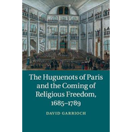 Huguenots of Paris and the Coming of Religious Freedom, 1685 (BOK)
