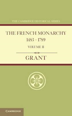 French Monarchy 1483-1789: Volume 2 (BOK)